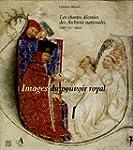 Images du pouvoir royal : Les chartes...
