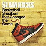 img - for SLAM Kicks: Basketball Sneakers that Changed the Game book / textbook / text book