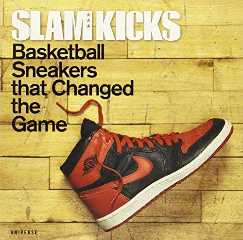 Slam Kicks: Basketball Sneakers That Changed the Game /Anglais