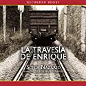 La Traversia de Enrique (       UNABRIDGED) by Sonia Nazario Narrated by Adriana Sananes