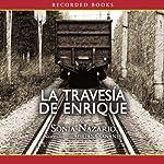 La Traversia de Enrique | Sonia Nazario