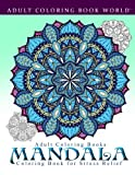 img - for Adult Coloring Books: Mandala Coloring Book for Stress Relief book / textbook / text book
