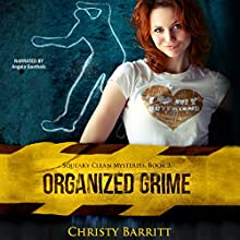Organized Grime: Squeaky Clean Mysteries, Book 3 (       UNABRIDGED) by Christy Barritt Narrated by Angela Goethals