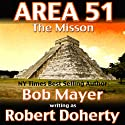 Area 51: the Mission (       UNABRIDGED) by Bob Mayer, Robert Doherty Narrated by Jeffrey Kafer