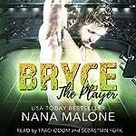 Bryce: The Player, Book 1 | Nana Malone