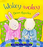 Wakey-Wakey: A Baby Bunny Board Book (0316605042) by Apperley, Dawn