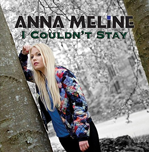 I Couldn't Stay by Anna Meline