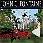 What Dragons Rule | John C. Fontaine
