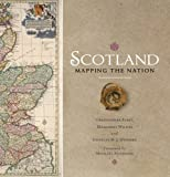 img - for Scotland: Mapping the Nation by Christopher Fleet, Margaret Wilkes, Charles W. J. Withers (2012) Paperback book / textbook / text book