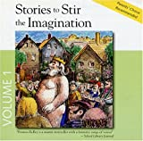 Stories to Stir the Imagination, Album #1: 1-The Emperor's New Clothes, 2-Toads and Diamonds, 3-The Story of William Tell, 4-The Golden Touch (Stories to Stir the Imagination, 1)