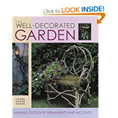 The Well-Decorated Garden: 50 Ornaments & Accents to Make Your Outdoor Room