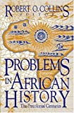 Problems in African History: The Precolonial Centuries (Topics in World History) (v. 1)