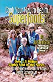 img - for Superfoods: Cook Your Way to Health book / textbook / text book
