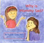Why Is Mommy Sad?: A Child's Guide to...