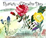 Flowers for Grandpa Dan: A Gentle Story to Help Children Understand Alzheimer's Disease