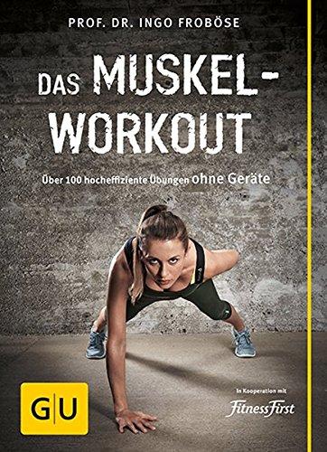 Image of Das Muskel-Workout: Über 100 hocheffiziente Übungen ohne Geräte