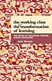 Working Class and the Transformation of Learning: The Fraud of Education Reform Under Capitalism (0873489187) by Jack Barnes