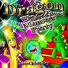 The Dragon Who Found a Monster Party: Dragon Who Series Volume 3 (       UNABRIDGED) by Janet McNulty Narrated by Charles D. Baker