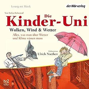 Wolken, Wind und Wetter (Die Kinder-Uni) Hörbuch