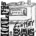 Half in the F'n Bag | John Valby