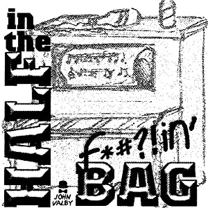 Half in the F'n Bag | [John Valby]