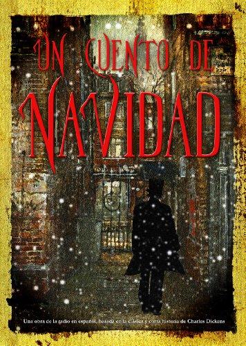 Un Cuento de Navidad: Una obra de la radio en espanol, basada en la clasica y corta historia de Charles Dickens (Audio Theater Dramatization)(SPANISH Language Edition) (Spanish Edition)