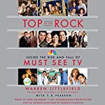Top of the Rock: Inside the Rise and Fall of Must See TV | Warren Littlefield,T. R. Pearson
