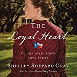 The Loyal Heart | Shelley Shepherd Gray