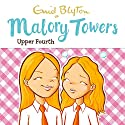 Malory Towers: Upper Fourth: Malory Towers, Book 4 Audiobook by Enid Blyton Narrated by Esther Wane