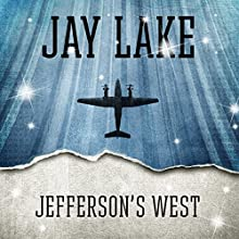 Jefferson's West (       UNABRIDGED) by Jay Lake Narrated by Jay Snyder