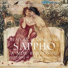Sappho: A New Rendering Audiobook by  Sappho, Henry de Vere Stacpoole - translator Narrated by Leanne Yau