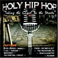 Holy Hip Hop: Taking Gospel to the Streets 2
