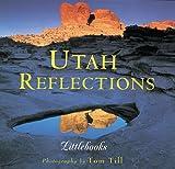 img - for Utah Reflections (Utah Littlebooks) book / textbook / text book