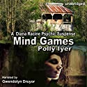 Mind Games: A Diana Racine Psychic Suspense, Book 1 Audiobook by Polly Iyer Narrated by Gwendolyn Druyor