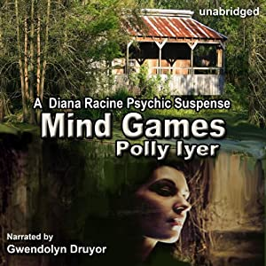 Mind Games: A Diana Racine Psychic Suspense, Book 1 | [Polly Iyer]