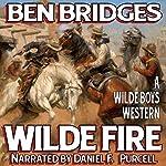 Wilde Fire: The Wilde Boys, Book 2 | Ben Bridges