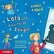 Lola und die einzige Zeugin (Lola 9) | Isabel Abedi