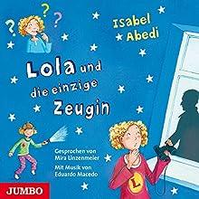 Lola und die einzige Zeugin (Lola 9) (       gekürzt) von Isabel Abedi Gesprochen von: Mira Linzenmeier