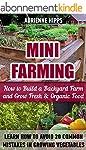 Mini Farming: How to Build a Backyard...