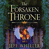 The Forsaken Throne: The Kingfountain Series, Book 6 | [Jeff Wheeler]
