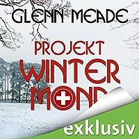 Projekt Wintermond Hörbuch von Glenn Meade Gesprochen von: Detlef Bierstedt