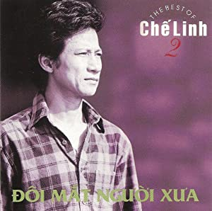 Che Linh - The Best of Che Linh: Doi Mat Nguoi Xua