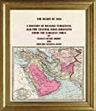 img - for THE HEART OF ASIA. A History of Russian Turkestan and the Central Asian Khanates from the Earliest Times book / textbook / text book