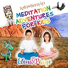 Lolli and the Bunyip: Meditation Adventures for Kids, Book 5 Audiobook by Elena Paige Narrated by Elena Paige