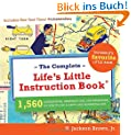 The Complete Life's Little Instruction Book: 1,560 Suggestions, Observations, and Reminders on How to Live a Happy and Rewarding Life