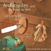 Archimedes und der Hebel der Welt Hörbuch von Luca Novelli Gesprochen von: Rolf Becker, Peter Kaempfe