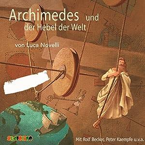 Archimedes und der Hebel der Welt Hörbuch