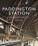 Steven Brindle Paddington Station: Its History and Architecture (None)