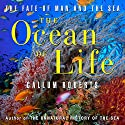 The Ocean of Life: The Fate of Man and the Sea (       UNABRIDGED) by Callum Roberts Narrated by Sean Pratt