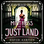 Mistress of the Just Land: A Jean Brash Mystery 1 | David Ashton